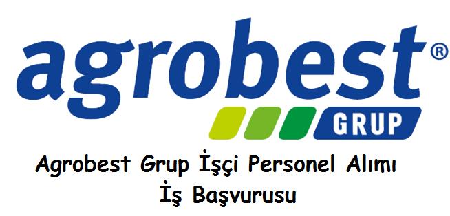 Agrobest Grup İşçi Personel Alımı İş Başvurusu 2014