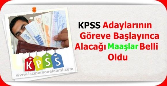 KPSS-Adaylarının-Göreve-Başlayınca-Alacağı-Maaşlar-Belli-Oldu